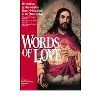 Words of Love: Revelations of Our Lord to Three Victim Souls in the Twentieth...