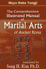 The Comprehensive Illustrated Manual of Martial Arts of Ancient Korea by Muye Dobo Tongji (Paperback, 2001)