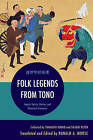 Folk Legends from Tono: Japan's Spirits, Deities, and Phantastic Creatures by Rowman & Littlefield (Hardback, 2015)