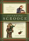 Inventing Scrooge: The Incredible True Story Behind Dicken's Legendary Christmas Tale by Carlo DeVito (Hardback, 2015)