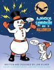 A Magical Snowman on Halloween by Jim Kilmer (Paperback / softback, 2014)