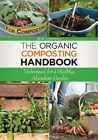 The Organic Composting Handbook: Techniques for a Healthy, Abundant Garden by Dede Cummings (Paperback, 2014)