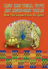 Let Me Tell You an African Tale: How the Leopard Got His Spots by Joan Jackson Kelly (Paperback / softback, 2011)