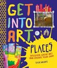 Get Into Art: Places: Discover great art - and create your own! by Susie Brooks (Hardback, 2014)