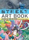 The Street Art Book: 60 Artists in Their Own Words by Ric Blackshaw, Liz Farrelly (Paperback / softback, 2009)