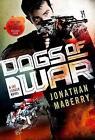 Dogs of War: A Joe Ledger Novel by Jonathan Maberry (Paperback / softback, 2017)