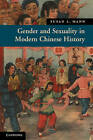 Gender and Sexuality in Modern Chinese History by Susan L. Mann (Paperback, 2011)