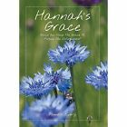 Hannah's Grace: Would You Have the Grace to Forgive the Unforgivable? by Pamela Everly (Hardback, 2014)