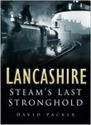 Packer, David, Lancashire: Steams Last Stronghold, Very Good Book