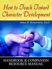 How to Teach Toward Character Development by James W Komarnicki Ed D (Paperback / softback, 2004)