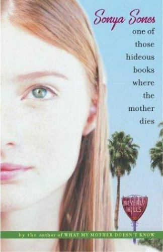 One of Those Hideous Books Where the Mother Dies by Sones, Sonya
