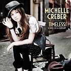 Timeless: Songs of a Century by Michelle Creber (CD, Aug-2012, Creber Music)
