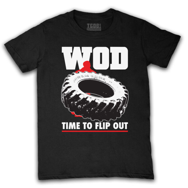 WOD CROSSFIT TYRE FLIPPING TIRE WORKOUT OF THE DAY T-SHIRT MENS LADIES KIDS SIZE