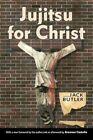 Jujitsu for Christ by Jack Butler (Paperback, 2013)