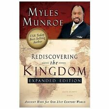Rediscovering the Kingdom Expanded Edition by Myles Munroe (2010, Paperback)