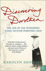 Discovering Dorothea: The Life of the Pioneering Fossil-hunter Dorothea Bate by Karolyn Shindler (Paperback, 2006)