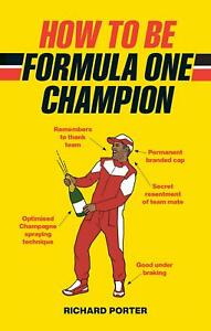 How-to-be-Formula-One-Champion-by-Richard-Porter