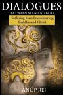 Dialogues Between Man and God by Anup Rej (Paperback / softback, 2014)