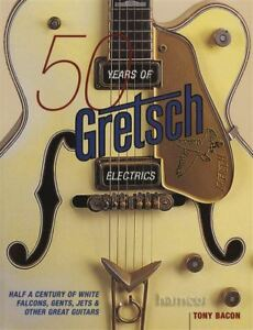 50 Years Of Gretsch Electrics Guitare Livre Par Tony Bacon-afficher Le Titre D'origine Limpide à Vue