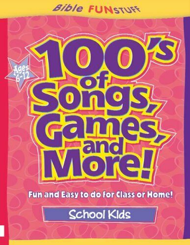 100's of Songs, Games and More for School Kids (Bible Funstuff),