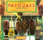 Cafe Pasqual's Cookbook: Spirited Recipes from Santa Fe by Katharine Kagel (Paperback, 1993)