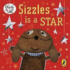 Sizzles is a Star by Lauren Child (Board book, 2013)