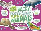 Totally Wacky Facts about Sea Animals by Cari Meister (Hardback, 2015)