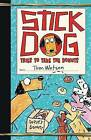 Stick Dog Tries to Take the Donuts by Tom Watson (Hardback, 2016)
