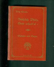 Fröhlich Pfalz, Gott erhalt's Gedichte Sagen Fritz Claus  Pfälzer Mundart 1909