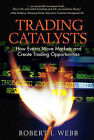 Trading Catalysts: How Events Move Markets and Create Trading Opportunities by Robert I. Webb (Hardback, 2006)