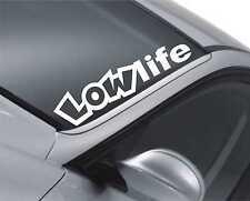 Low Life Windscreen Sticker Drift Car Slammed JDM Lowered Dub  Decal m45