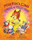 Miss Fox's Class Earns a Field Trip by Eileen Spinelli (Hardback, 2010)