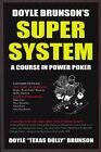 Doyle Brunson's Super System: A Course in Power Poker! by Doyle Brunson (Paperback, 2003)