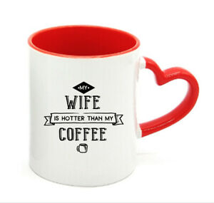 My Wife Is Hotter Than My Coffee Mug Gift For Him Her
