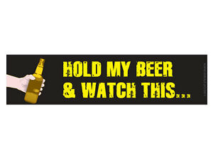 Hold-My-Beer-amp-Watch-This-Bumper-Sticker