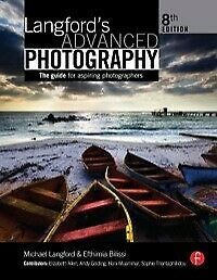 Langford's Advanced Photography guide for Aspiring photographers 8th edition 494 Pages