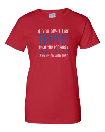 Ladies If You Don/'t Like Trump Shirt Make America Great Again President/'s Tee