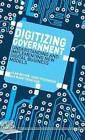 Digitizing Government: Understanding and Implementing New Digital Business Models by Jerry Fishenden, Alan Brown, Mark Thompson (Hardback, 2014)