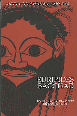 Euripides' Bacchae: Translation, Introduction and Notes (Focus-ExLibrary