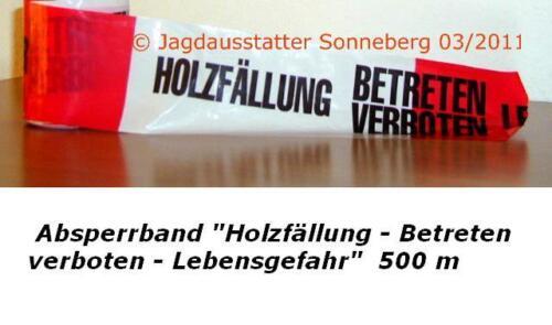 """Folien-Warnband Absperrband /""""Holzfällung-Betreten verboten Lebensgefahr 500 m"""