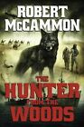 The Hunter from the Woods by Robert McCammon (Paperback / softback, 2015)