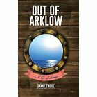 Out of Arklow: A Life of Change by Danny O'Neill (Hardback, 2014)
