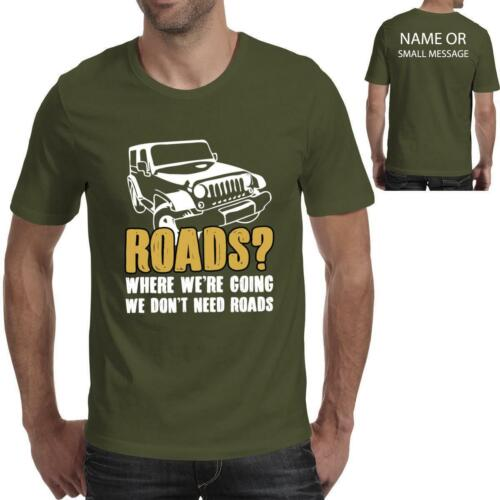 Roads Quote Don/'t need jeep Mens Printed T-Shirt