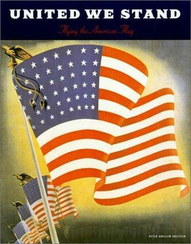 United We Stand: Flying the American Flag, PETER GWILLIM KREITLER, Used; Very Go