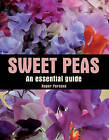 Sweet Peas: An Essential Guide by Roger Parsons (Hardback, 2011)