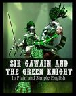 Sir Gawain and the Green Knight in Plain and Simple English: A Modern Translation and the Original Version by Anonymous (Paperback / softback, 2012)
