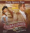 Ether & Elephants by Cindy Spencer Pape (CD-Audio, 2015)