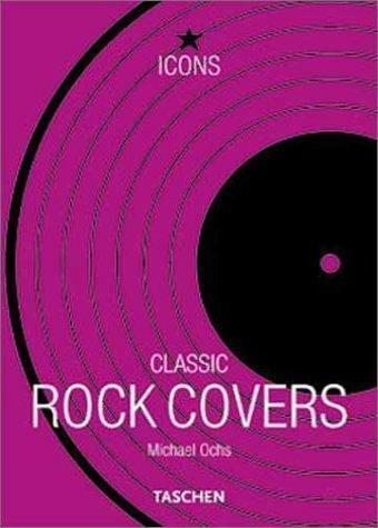 Classic Rock Covers (TASCHEN Icons Series) by Ochs, Michael
