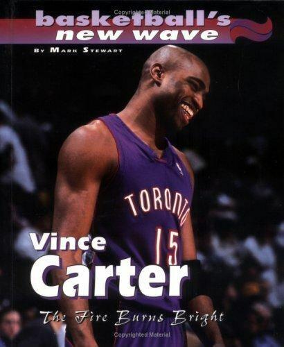 Vince Carter : The Fire Burns Bright by Mark Stewart