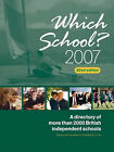 Which School?: A Directory of More Than 2000 British Schools: 2007 by John Catt Educational Ltd (Paperback, 2006)